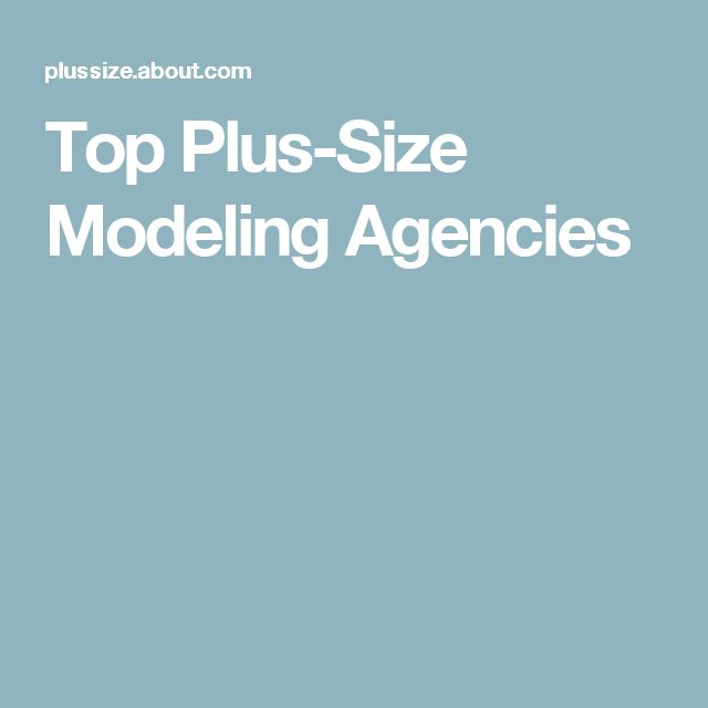 Top Plus-Size Modeling Agencies