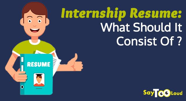 Internship Resume What Should It Consist Of ? Resume writing - what should be in a resume