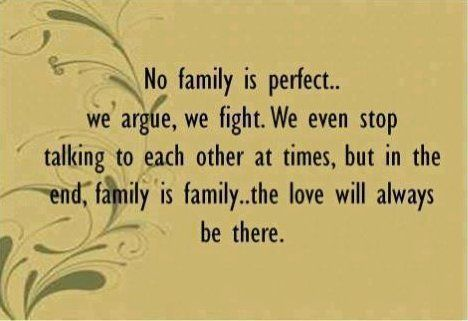 very true indeed.  It is nearly impossible to hate your family.  No matter how much you try at times, you always turn back to loving eachother! :D