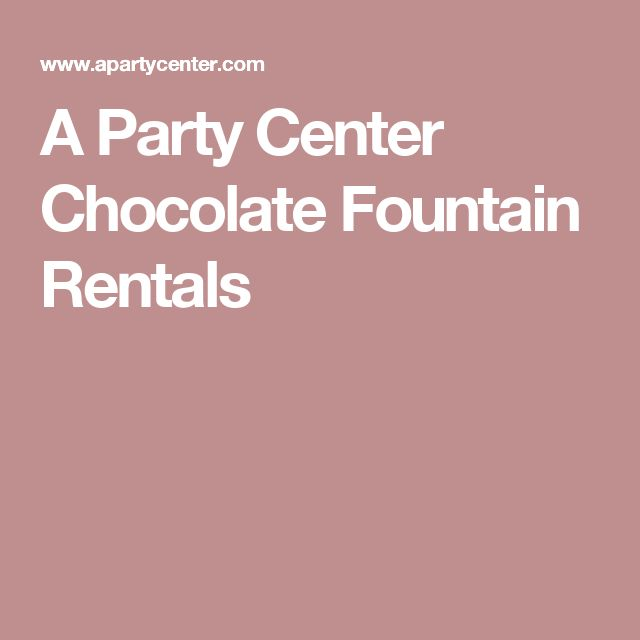 A Party Center Chocolate Fountain Rentals