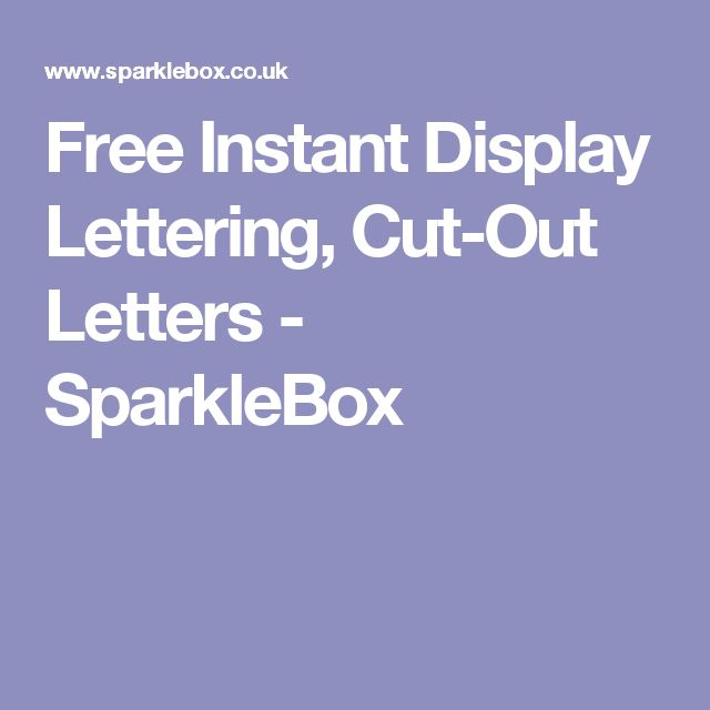 Free Instant Display Lettering, Cut-Out Letters - SparkleBox