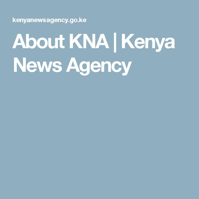 About KNA | Kenya News Agency
