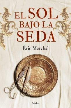 """Libros que hay que leer: """"El sol bajo la seda"""" - Éric Marchal"""