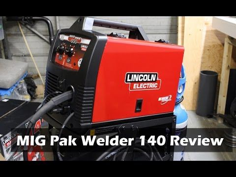 Lincoln Electric MIG Pak Welder 140 Review - YouTube