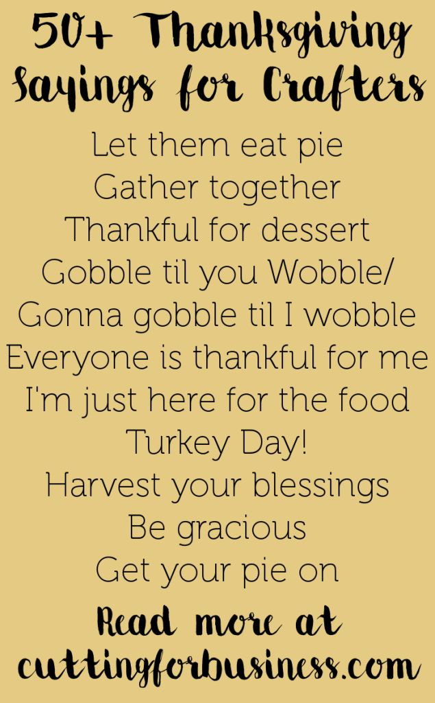 50+ Thanksgiving Sayings for Silhouette Cameo or Cricut Crafters by cuttingforbusiness.com
