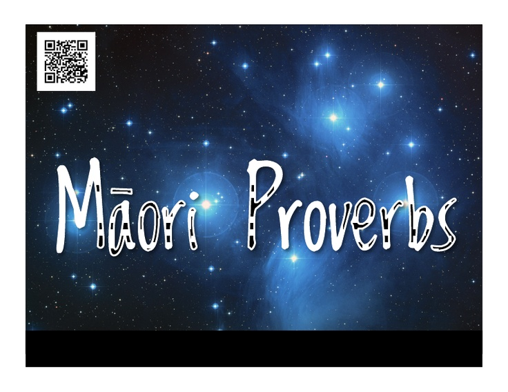 A slideshow of whakatauki Great for adding to learning stories  Mader, R (2012). Maori proverbs.  Received from https://www.slideshare.net/planeta/maoriproverbs
