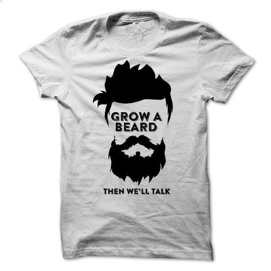 Grow a beard then we will talk - #t shirt #cool tee shirts. ORDER HERE => https://www.sunfrog.com/Funny/Grow-a-beard-then-we-will-talk.html?60505