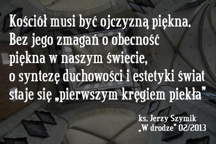 ks. Jerzy Szymik o pięknie w Kościele #cytat #wiara #Kościół #Wdrodze