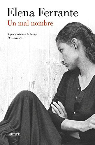 Un Mal Nombre (LUMEN) de Elena Ferrante https://www.amazon