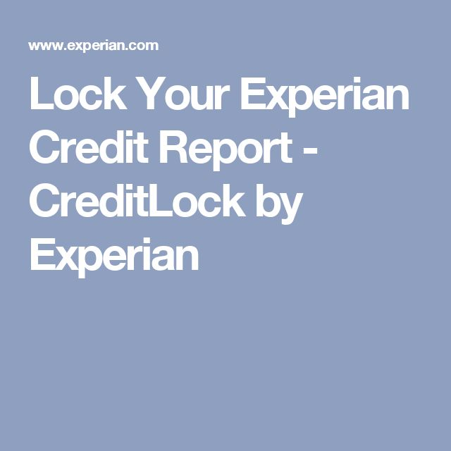 Lock Your Experian Credit Report - CreditLock by Experian