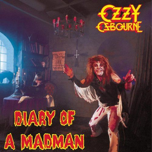 Ozzy Osbourne...Diary of a Madman listened to this over and over... still do haha xx love