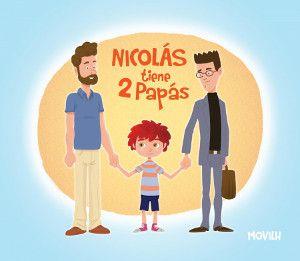 Nicolás tiene 2 papás primer libro Chileno sobre familia homoparental y diversidad sexual.