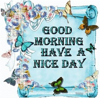 15 minutes spanish   Good morning! Have a nice day!