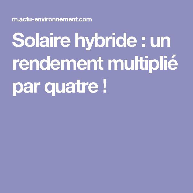 Solaire hybride : un rendement multiplié par quatre !