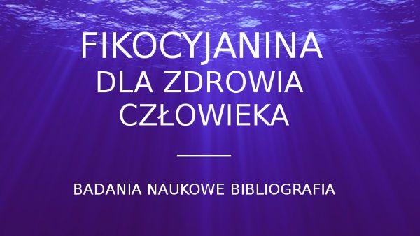 http://sklep.sveaholistic.pl/blog/fikocyjanina-a-zdrowie-czlowieka-bibliografia-zrodla-badan-naukowych.html