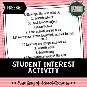 First Day of School Activity - Student Interest A great introduction activity for your students to get to know one another better. Also allows you to get to know your students along taking an interest in your students like and dislikes.*****************************************************************************Here is a suggested activity on how to use this resource in class.