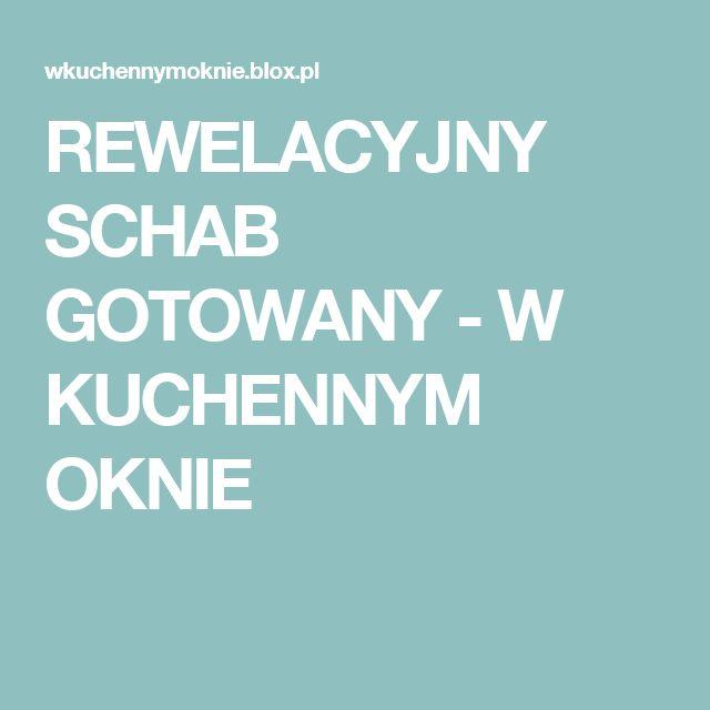 REWELACYJNY SCHAB GOTOWANY - W KUCHENNYM  OKNIE