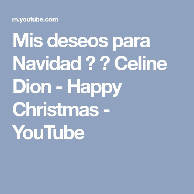 Mis deseos para Navidad ♫ ♫ Celine Dion - Happy Christmas - YouTube