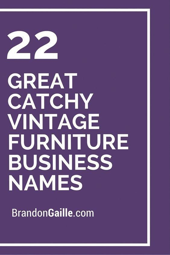 22 Great Catchy Vintage Furniture Business Names Shabbychicdecor Shabby Chic Decor In 2018 Pinterest And Painted