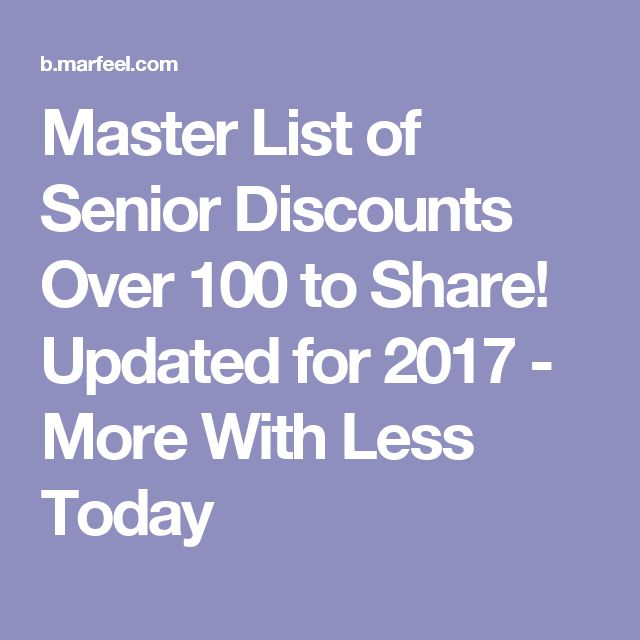 Master List of Senior Discounts Over 100 to Share! Updated for 2017 - More With Less Today