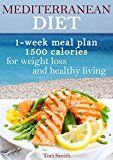 Free Kindle Book -   Mediterranean diet 1-week meal plan 1500 calories for weight loss and healthy living (Mediterranean ... Mediterranean Cookbook, Weight Loss,) Check more at http://www.free-kindle-books-4u.com/cookbooks-food-winefree-mediterranean-diet-1-week-meal-plan-1500-calories-for-weight-loss-and-healthy-living-mediterranean-mediterranean-cookbook-weight-loss/