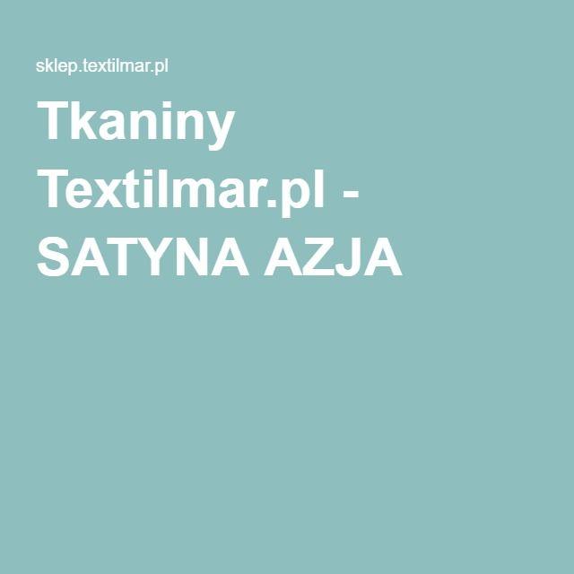 Tkaniny Textilmar.pl - SATYNA AZJA