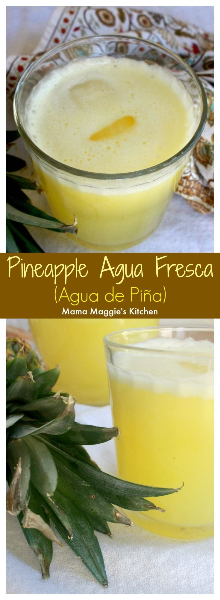 Pineapple Agua Fresca, or Agua de Piña, is a refreshing and light beverage from our friends in Mexico. Delicious and perfect during the warmer months. By Mama Maggie's Kitchen