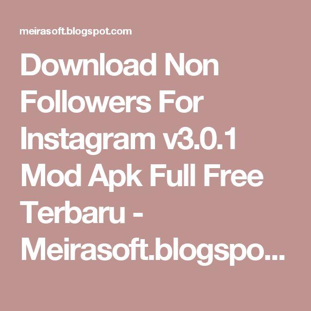 Download Non Followers For Instagram v3.0.1 Mod Apk Full Free Terbaru - Meirasoft.blogspot.com
