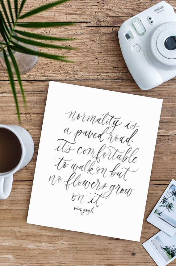 normality is a paved road / van gogh / calligraphy print