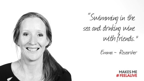 """""""Swimming in the sea and drinking wine with friends"""" makes me #feelalive   Emma Morris - Researcher"""