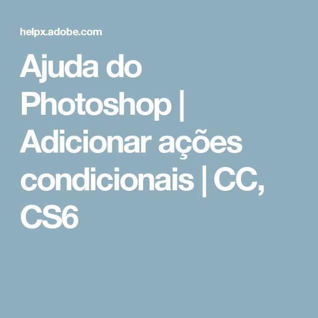 Ajuda do Photoshop | Adicionar ações condicionais | CC, CS6                                                                                                                                                                                 Mais