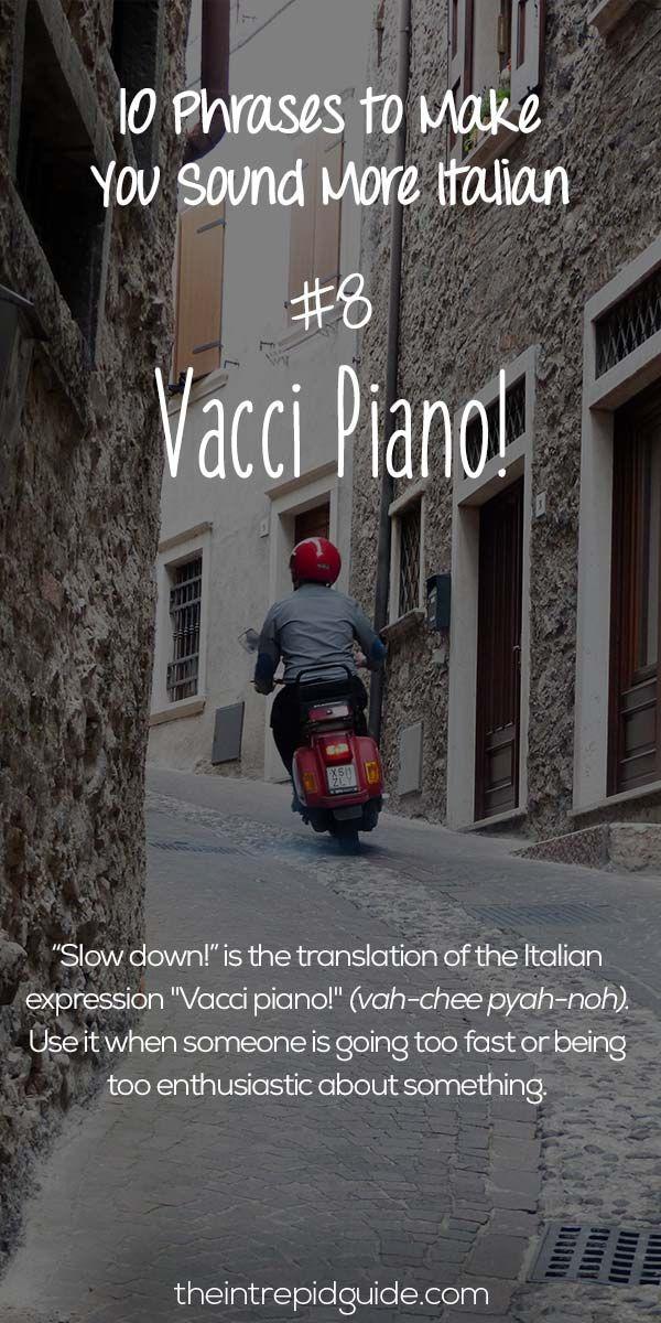 Italian Phrases Vacci piano