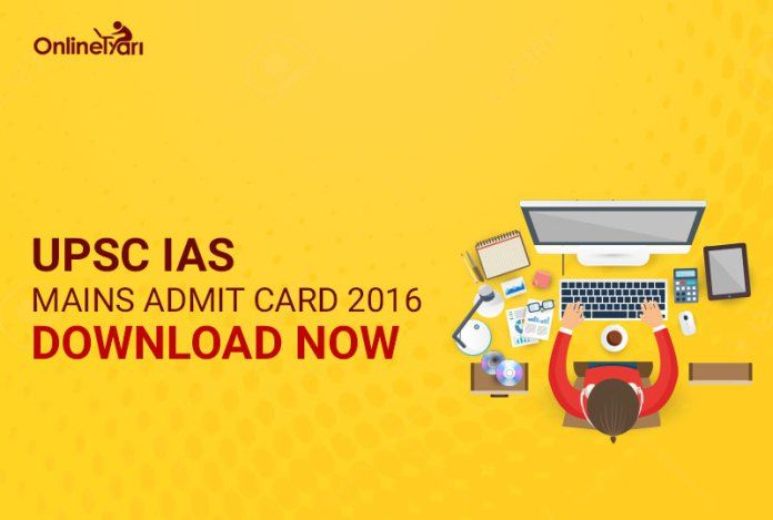 UPSC IAS Mains Admit Card 2016: Download Now