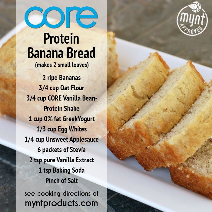 Protein Banana Bread – Take your health to the next level with this Protein Banana Bread recipe! Ingredients: 2 ripe Bananas 3/4 cup Oat Flour 3/4 cup CORE Vanilla Bean Protein Shake 1 cup 0% fat GreekYogurt 1/3 cup Egg Whites 1/4 cup Unsweetened Applesauce 6 packets of Stevia 2 tsp pure Vanilla Extract 1 tsp Baking Soda Pinch of Salt Directions: Preheat oven to 375 degrees. Place bananas in a mixing bowl and mash until you have a thick pudding-like consistency. Add...
