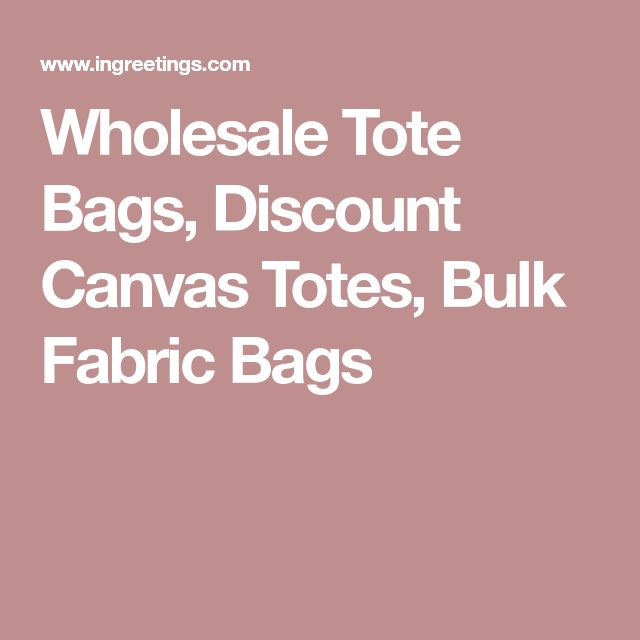 Wholesale Tote Bags, Discount Canvas Totes, Bulk Fabric Bags