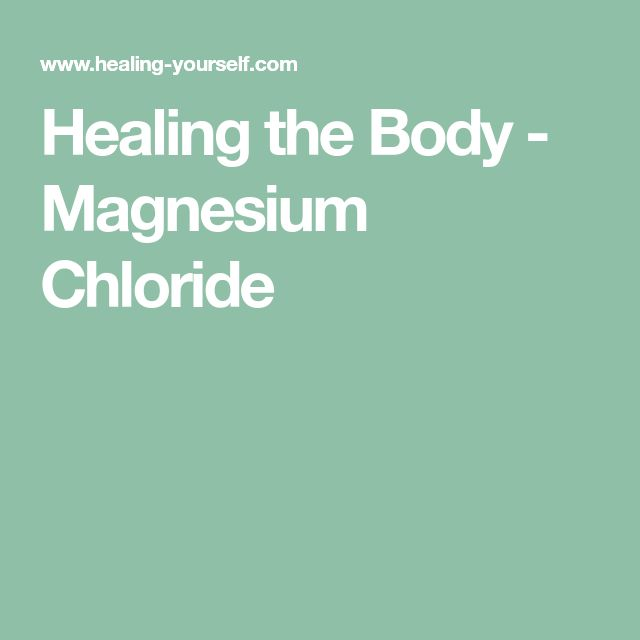 Healing the Body - Magnesium Chloride