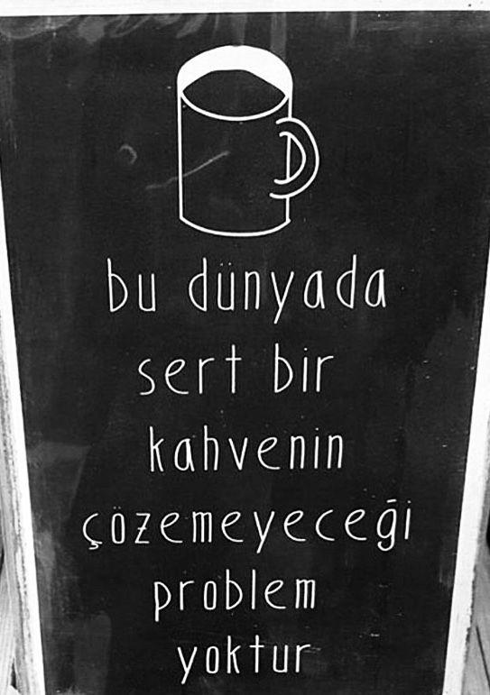 Sözler Kahve Bu Dünyada Sert Bir Kahvenin çözemeyeceği Problem