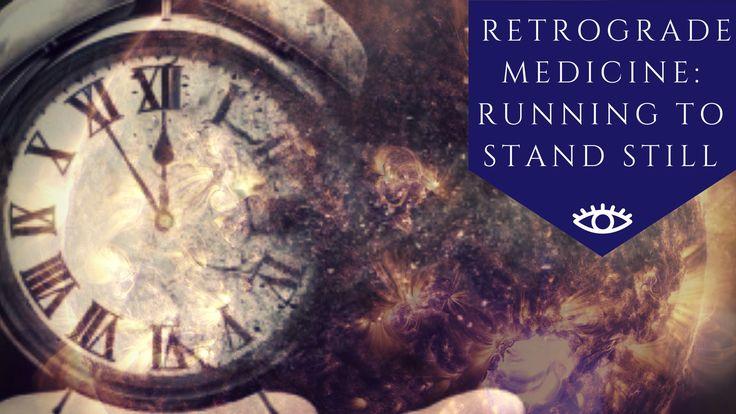 Retrograde Medicine: Running to Stand Still • The Awakened State