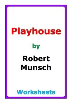 10 pages of worksheets for the story playhouse by robert for Robert munsch coloring pages