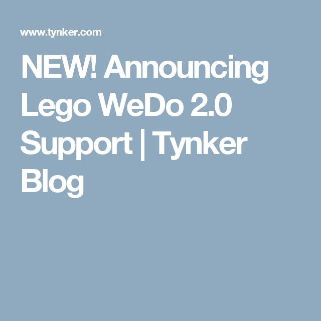 NEW! Announcing Lego WeDo 2.0 Support | Tynker Blog