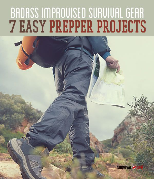 Badass Improvised Survival Gear | 7 Easy Prepper Projects -By Survival Life Contributor on April 21, 2014