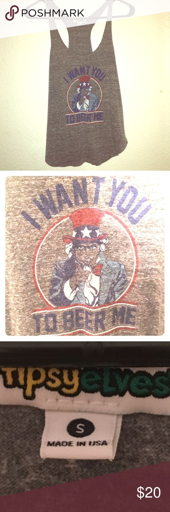"Grey ""I want you to beer me"" racerback tank-SM Small grey racerback tank with good ole Uncle Sam graphic reading ""I WANT YOU TO BEER ME"" super fun shirt that I've only worn once, unfortunately too big :/. But throw a red or blue bandeau under it to make it pop! The 4th may be over but celebrating America is always in style!!!🇺🇸🇺🇸 tipsy elves Tops Tank Tops"