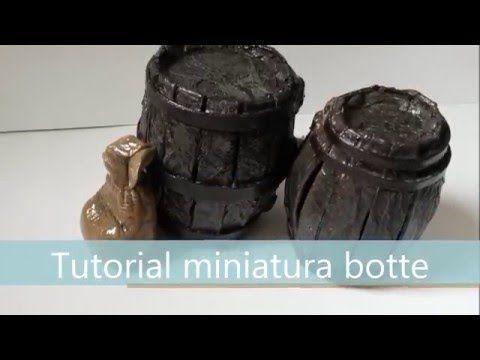 Tutorial miniatura botte - Fai da te facile e veloce