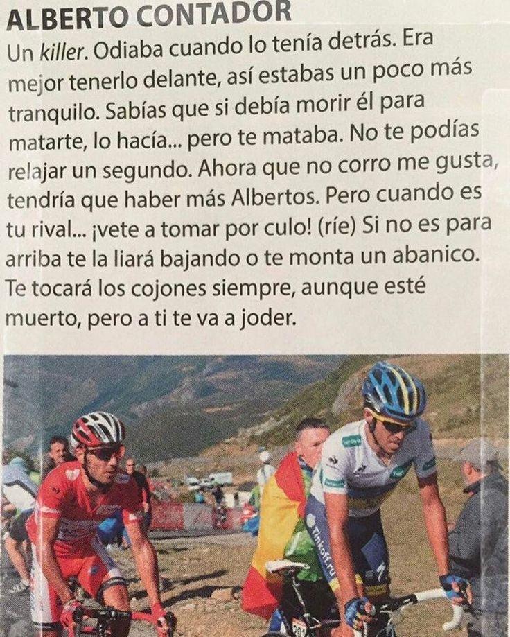 Palabras de Purito Rodriguez, sobre Alberto Contador. Fabuloso !