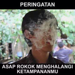 Peringatan!!! asap rokok menghalangi ketampananmu...