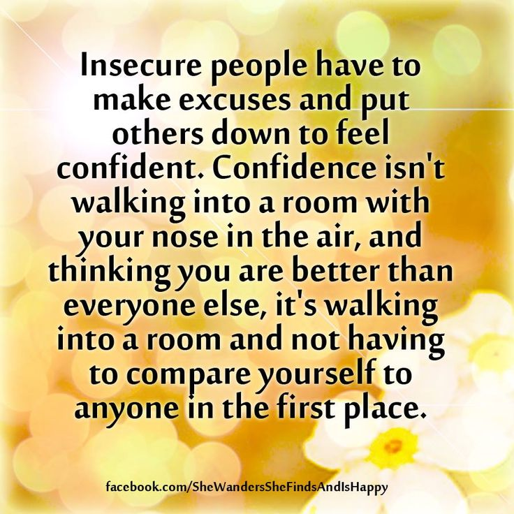 confidence... is walking into a room and not having to compare yourself to anyone....