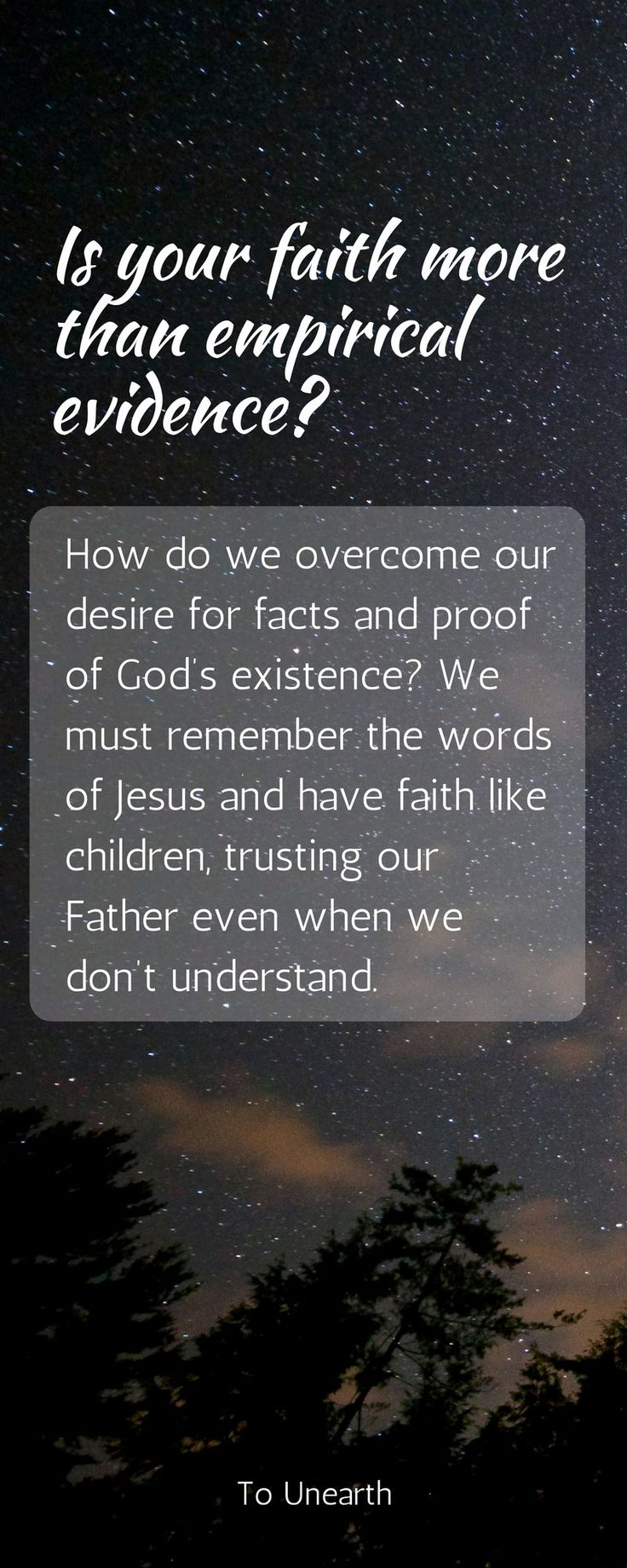 Why our faith is more than empirical evidence | Learn the evidence that supports God | Do you have faith even though we don't have all the facts? | Trusting God with childlike faith #faithandfacts #followerofgod #childlikefaith #tounearth
