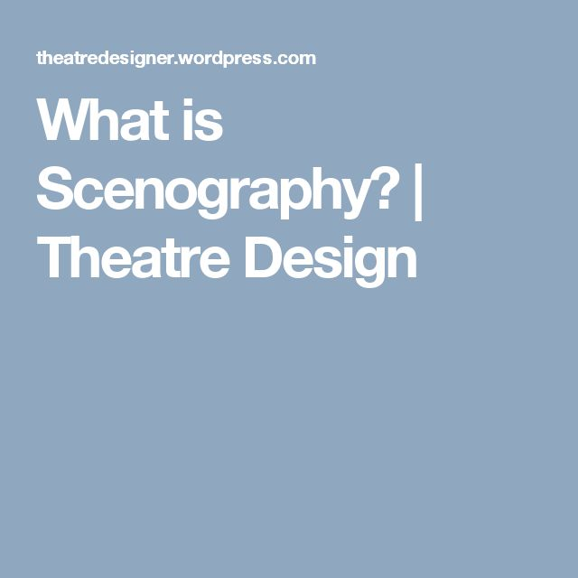 What is Scenography? | Theatre Design