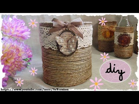 Tutorial: Barattoli e Bottiglie Shabby Chic | Riciclo Creativo | DIY Shabby Chic Jar - YouTube