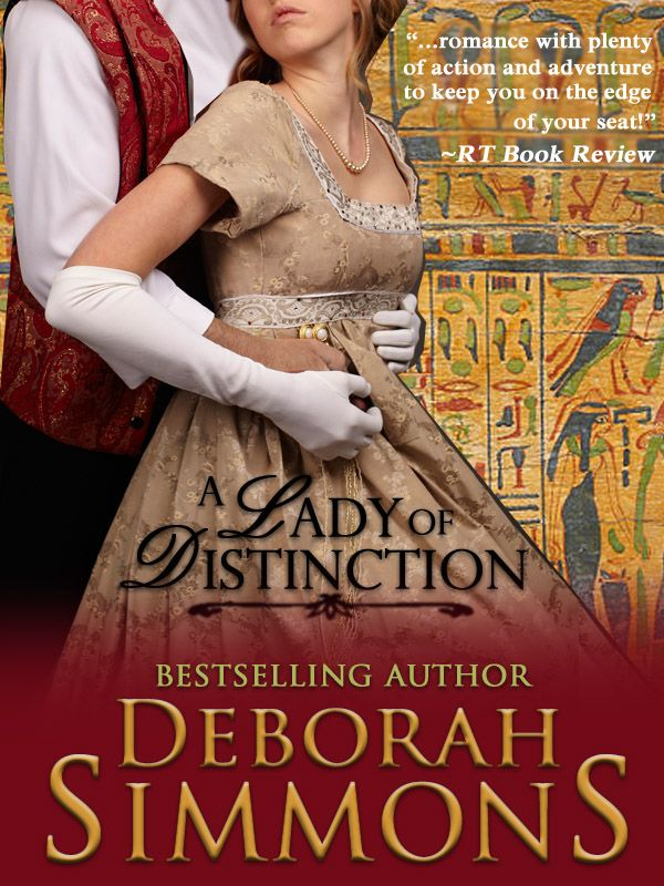 A Lady of Distinction by Deborah Simmons, formerly published by Berkeley  RITA nominee!  http://amzn.com/B00ACN9TKM